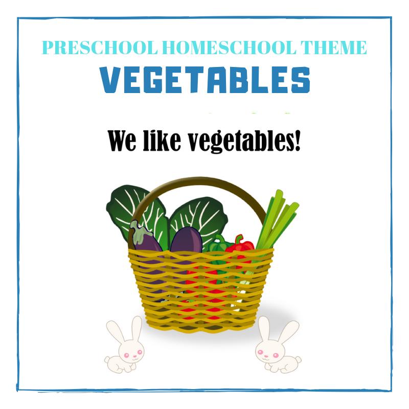 Preschool Homeschool Theme – Vegetables!