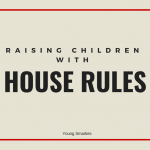 Raising Children with House Rules