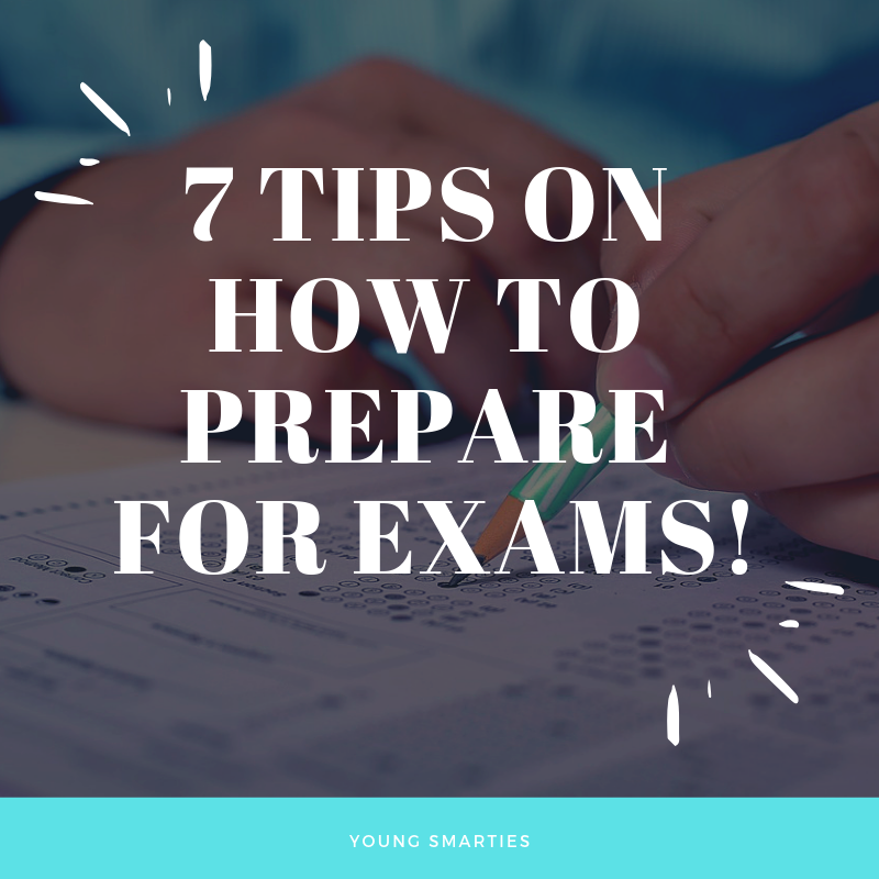 7 tips on how to prepare for EXAMS!