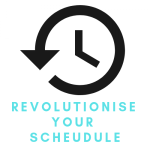 Revolutionise Your Schedule