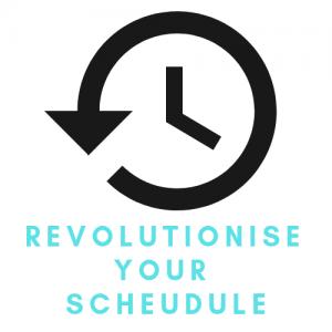 Revolutionise Your Schedule