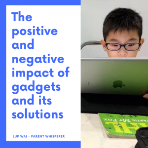 The positive and negative impact of gadgets and its solutions