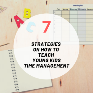 7 strategies on how to teach young kids time management