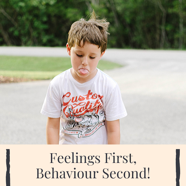 Feelings First, Behaviour Second!