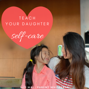 8 ideas to teach and practice self-care together with your daughter [FOR MOMS]