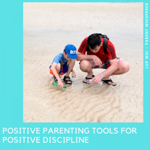 Positive Parenting Tools for Positive Discipline