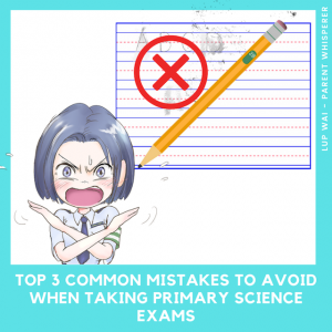 TOP 3 common mistakes to avoid when taking primary Science exams